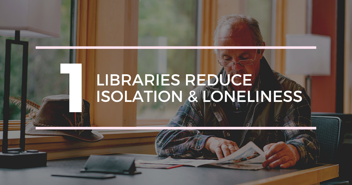 1: Libraries reduce isolation and loneliness